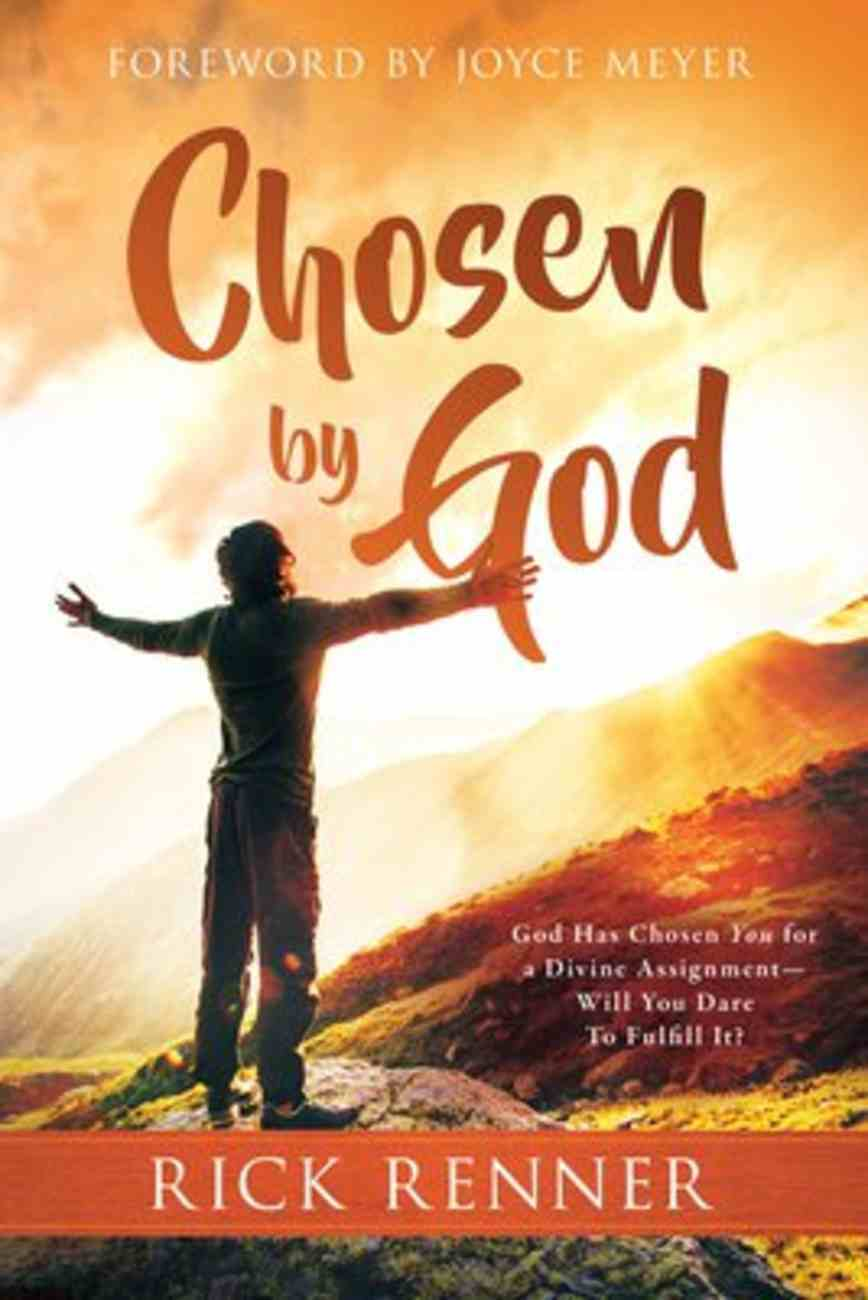 Chosen By God: Stepping Into the Abundant Life That God Fashioned For You Paperback