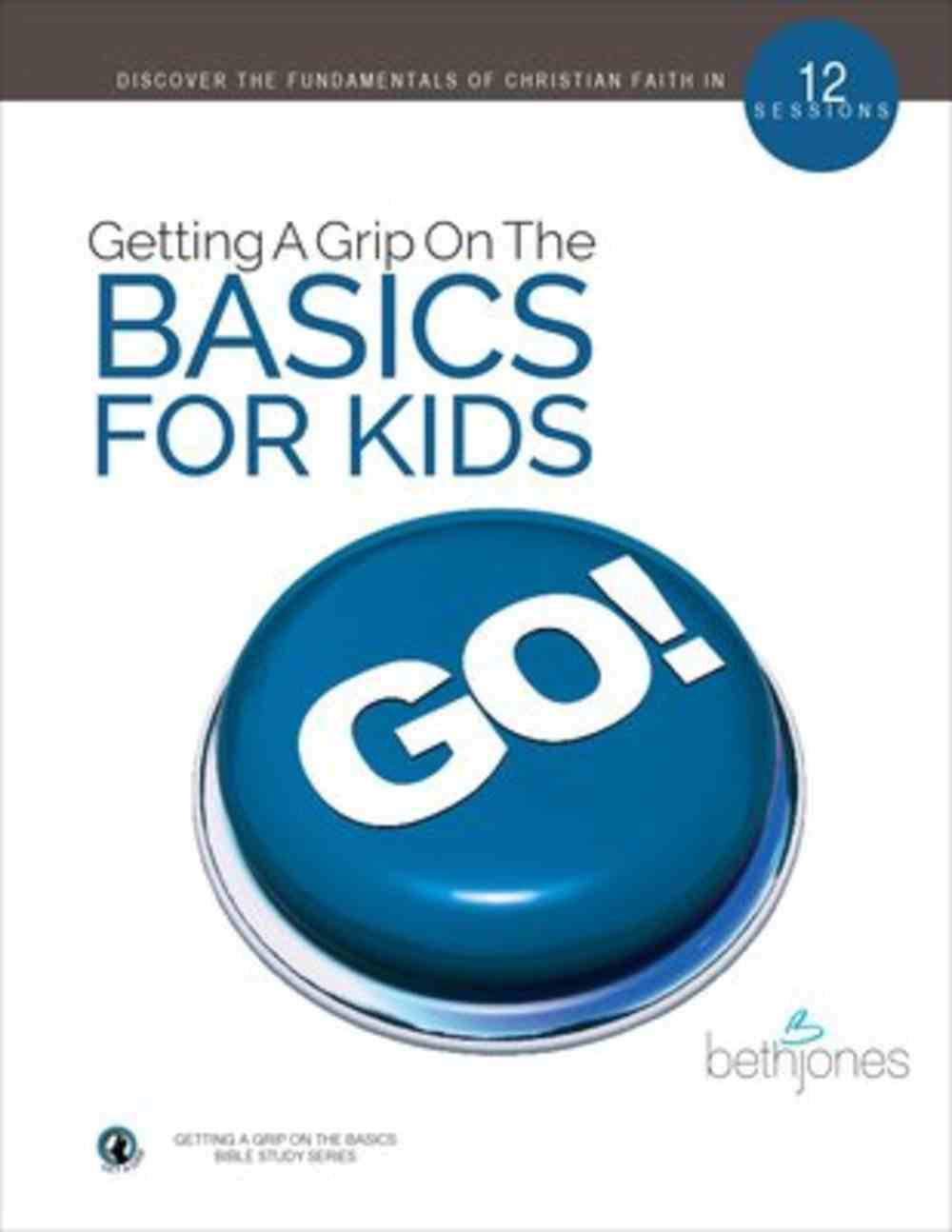 For Kids (12 Sessions) (Getting A Grip On The Bsaics Series) Paperback
