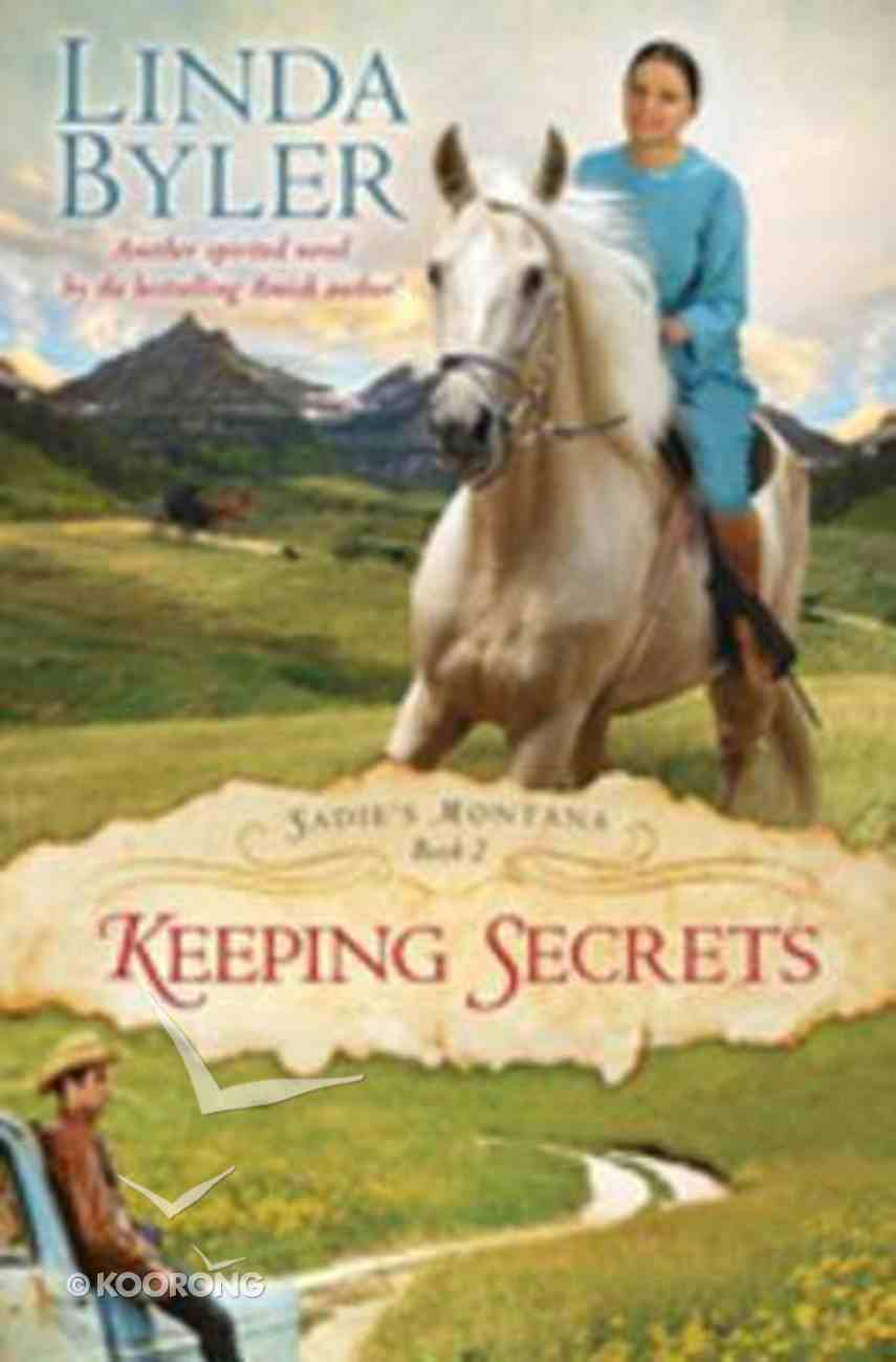 Keeping Secrets (#02 in Sadie's Montana Trilogy Series) eBook