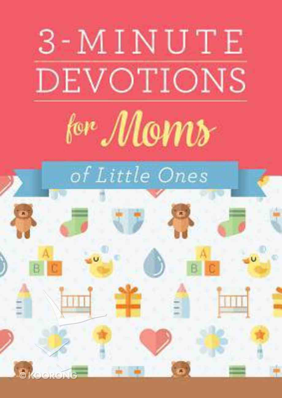 3-Minute Devotions For Moms of Little Ones (3 Minute Devotions Series) Paperback
