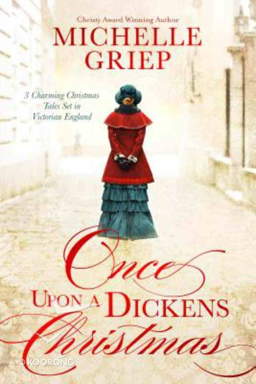 Once Upon a Dickens Christmas: 3 Charming Christmas Tales Set in Victorian England Paperback