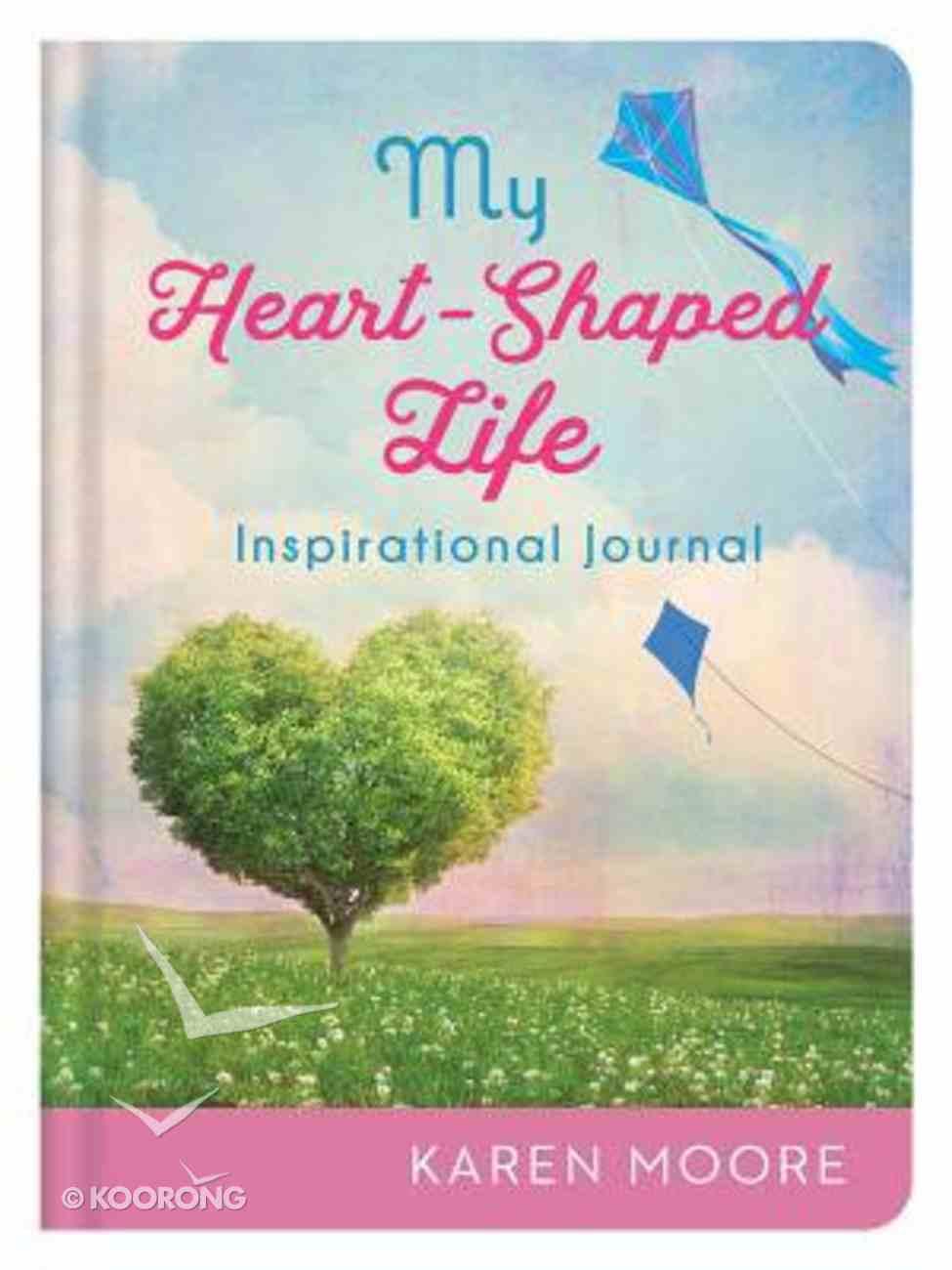 Inspirational Journal: My Heart-Shaped Life Hardback