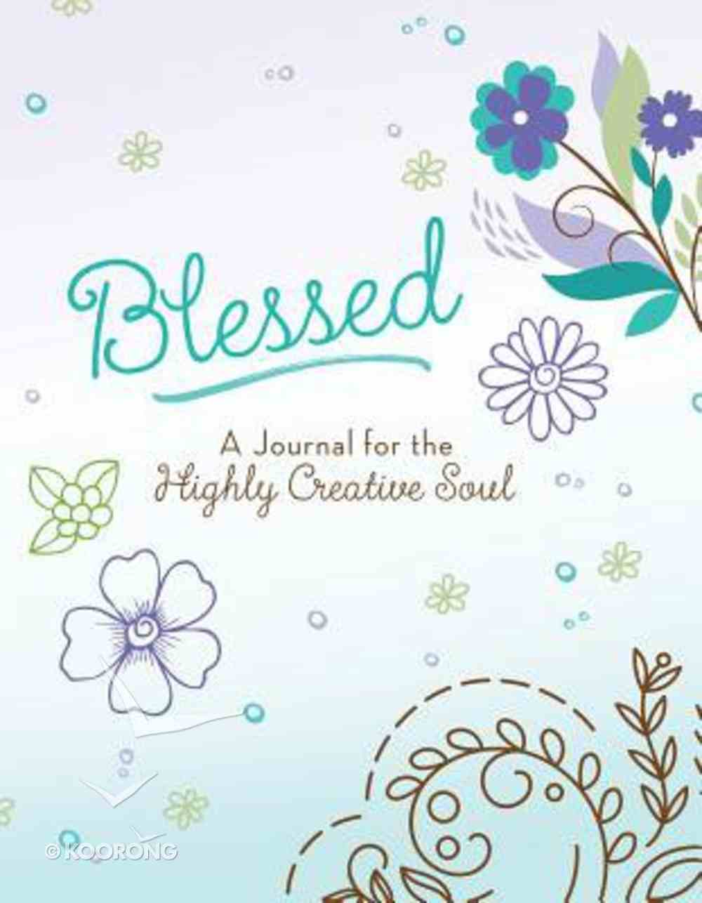 Journal: Blessed- a Journal For the Highly Creative Soul Paperback