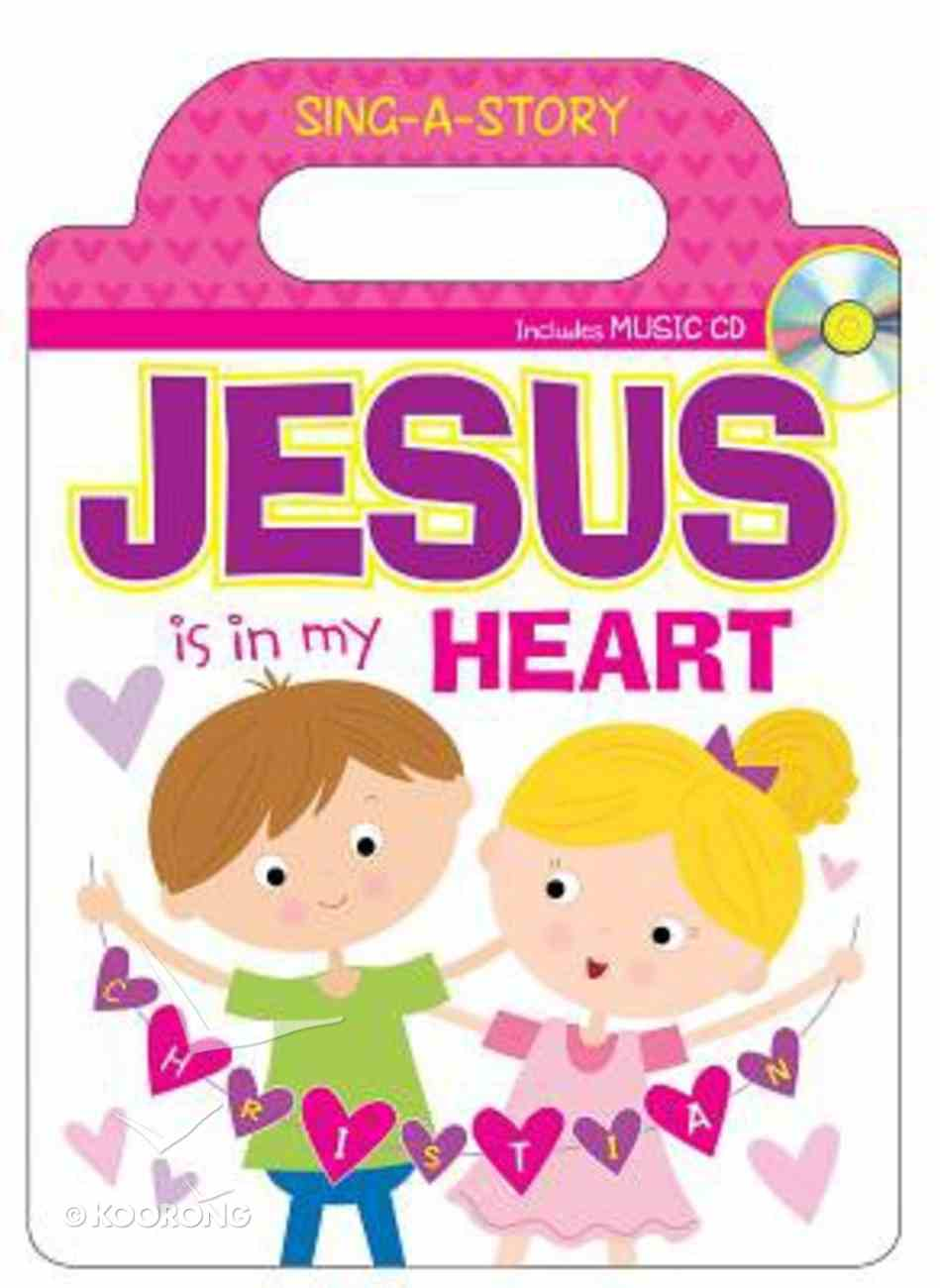 Sing-A-Story Book: Jesus is in My Heart (With Cd) Pack