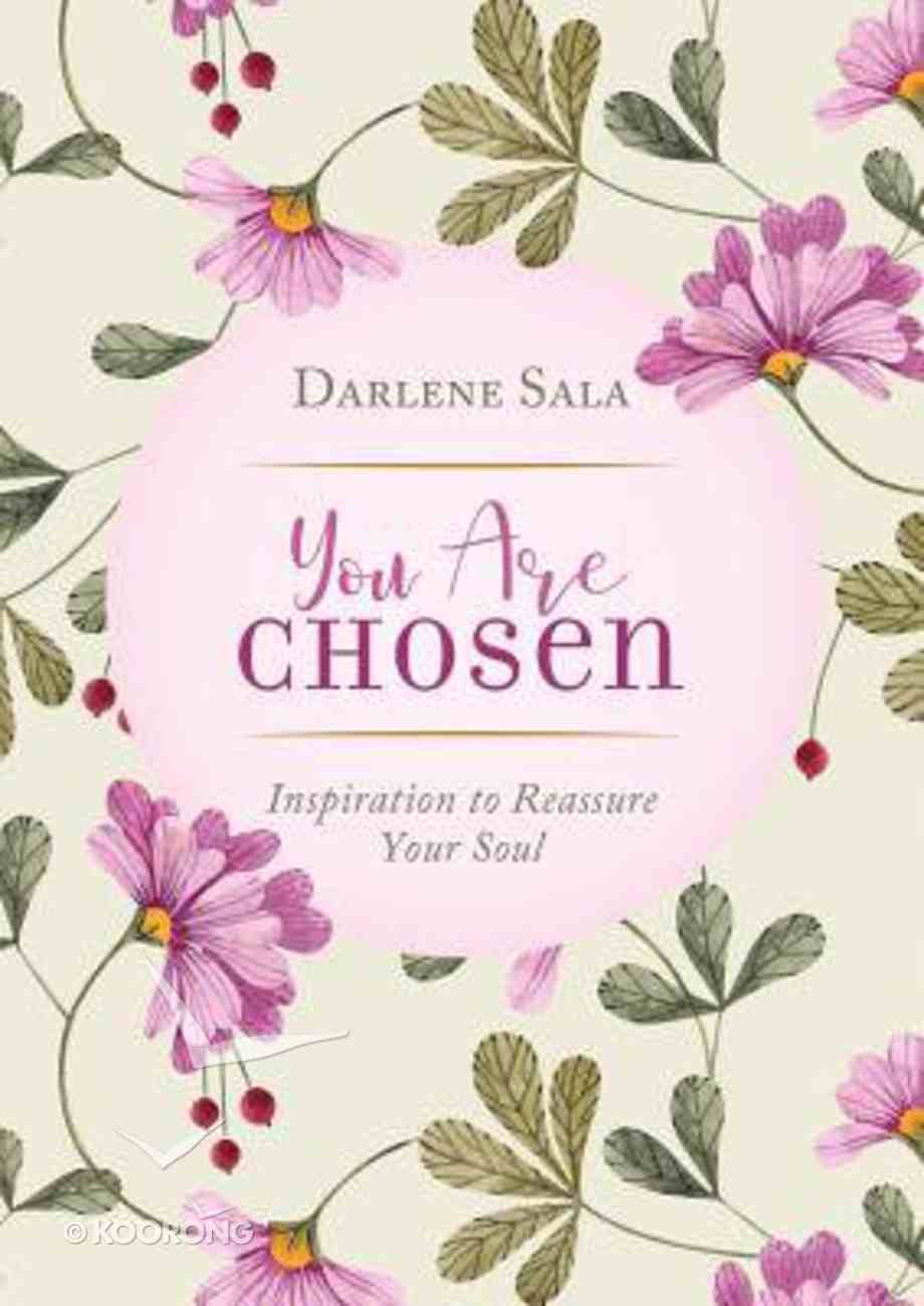 You Are Chosen: Inspiration to Reassure Your Soul Paperback