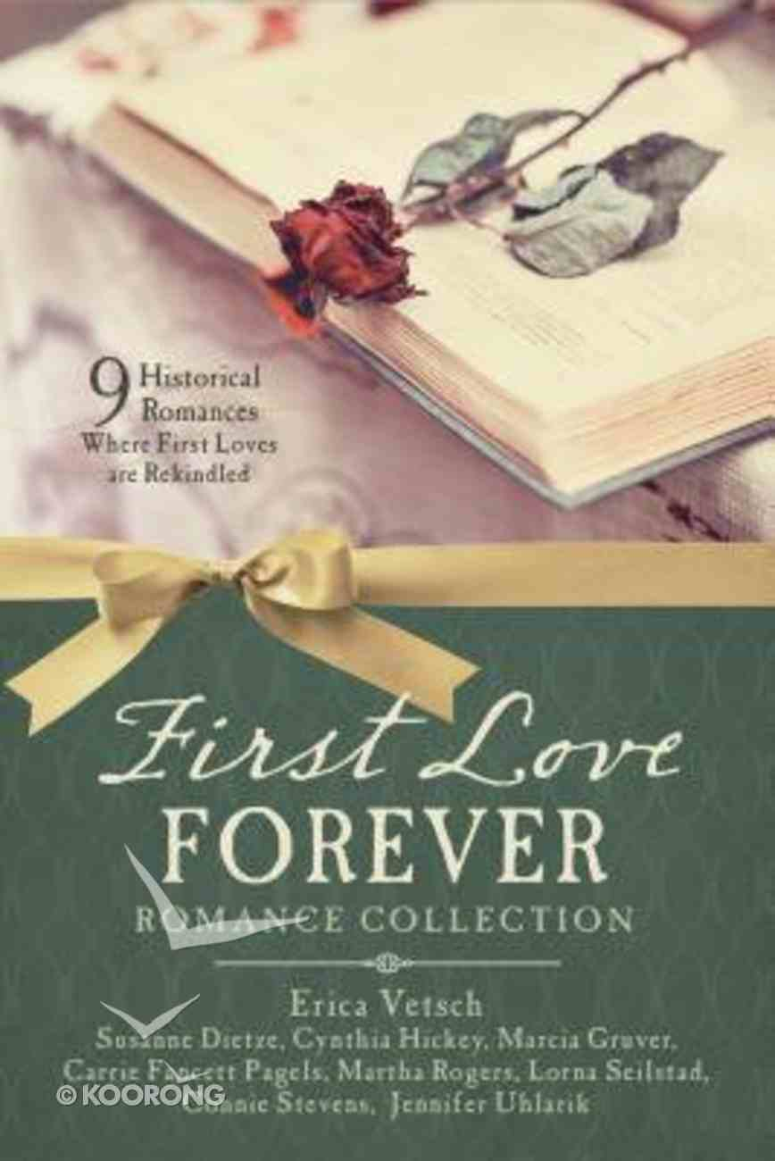 First Love Forever Romance Collection - 9 Historical Romances Where First Loves Are Rekindled (9781634090315 Series) Paperback