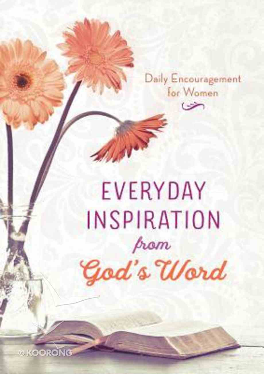 Daily Encouragement For Women: Everyday Inspiration From God's Word Paperback