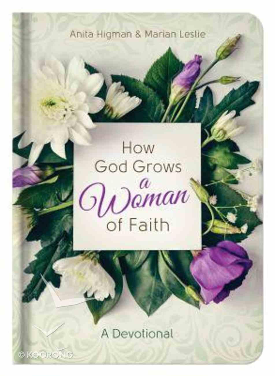 How God Grows a Woman of Faith: A Devotional Hardback