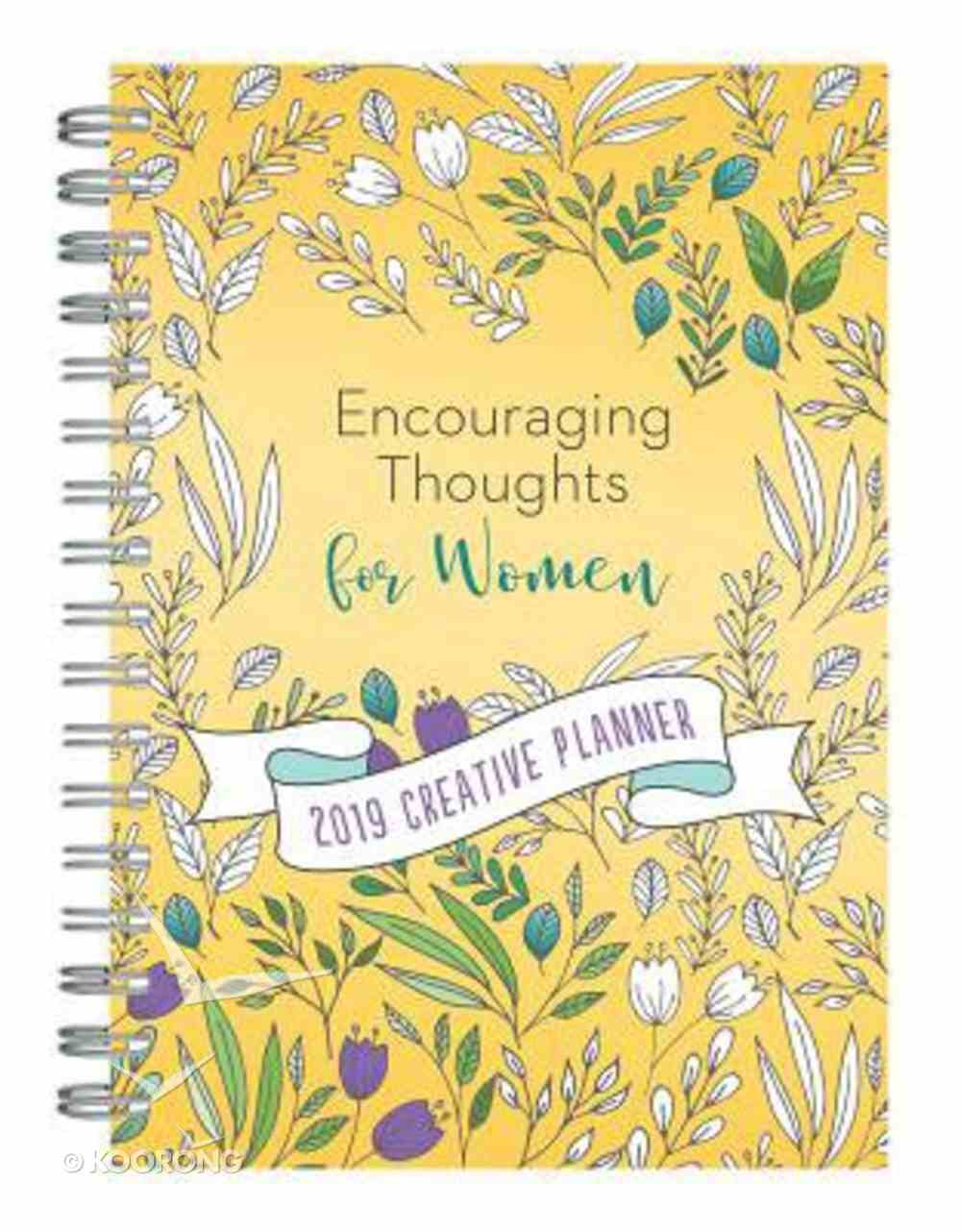 2019 15-Month Creative Diary/Planner: Encouraging Thoughts For Women, Yellow Floral Spiral