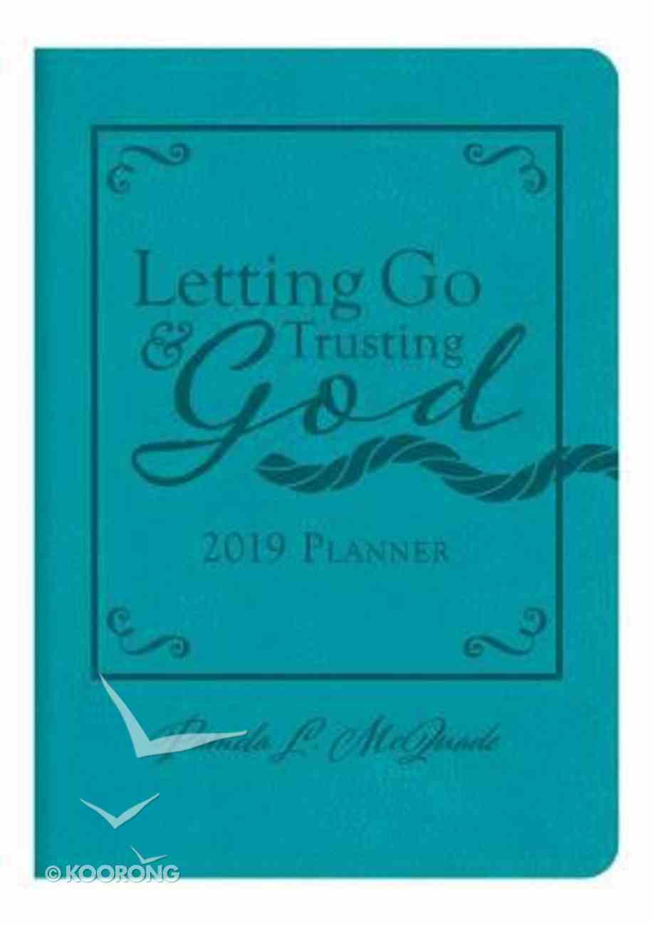 2019 15-Month Diary/Planner: Letting Go and Trusting God, Teal Leatherlook Imitation Leather