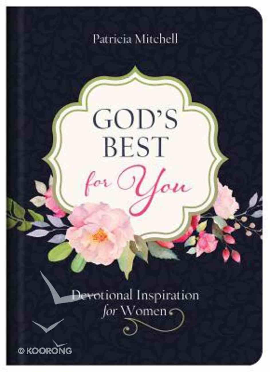 God's Best For You: Devotional Inspiration For Women Hardback