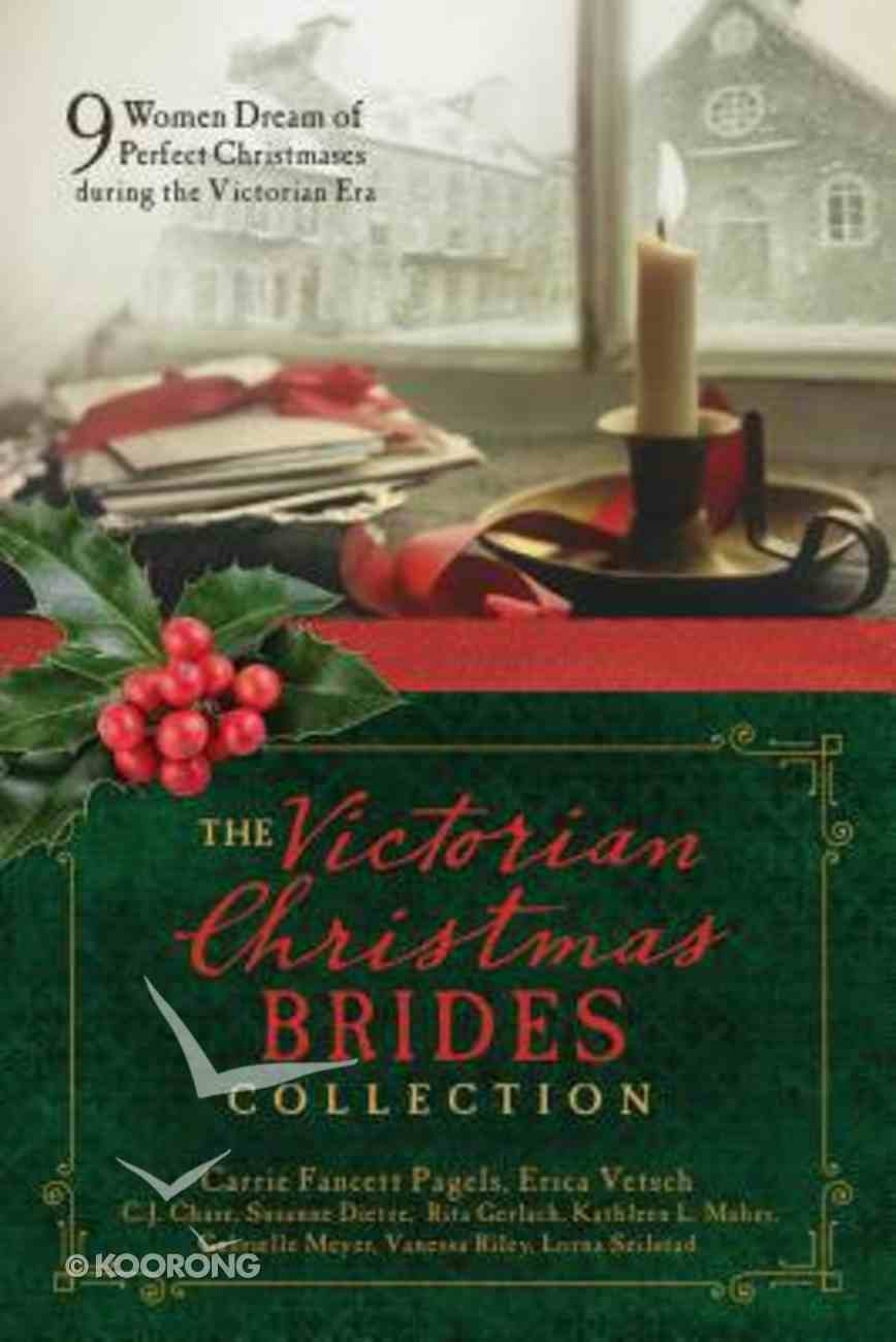 The Victorian Christmas Brides Collection: 9 Women Dream of Perfect Christmases During the Victorian Era Paperback