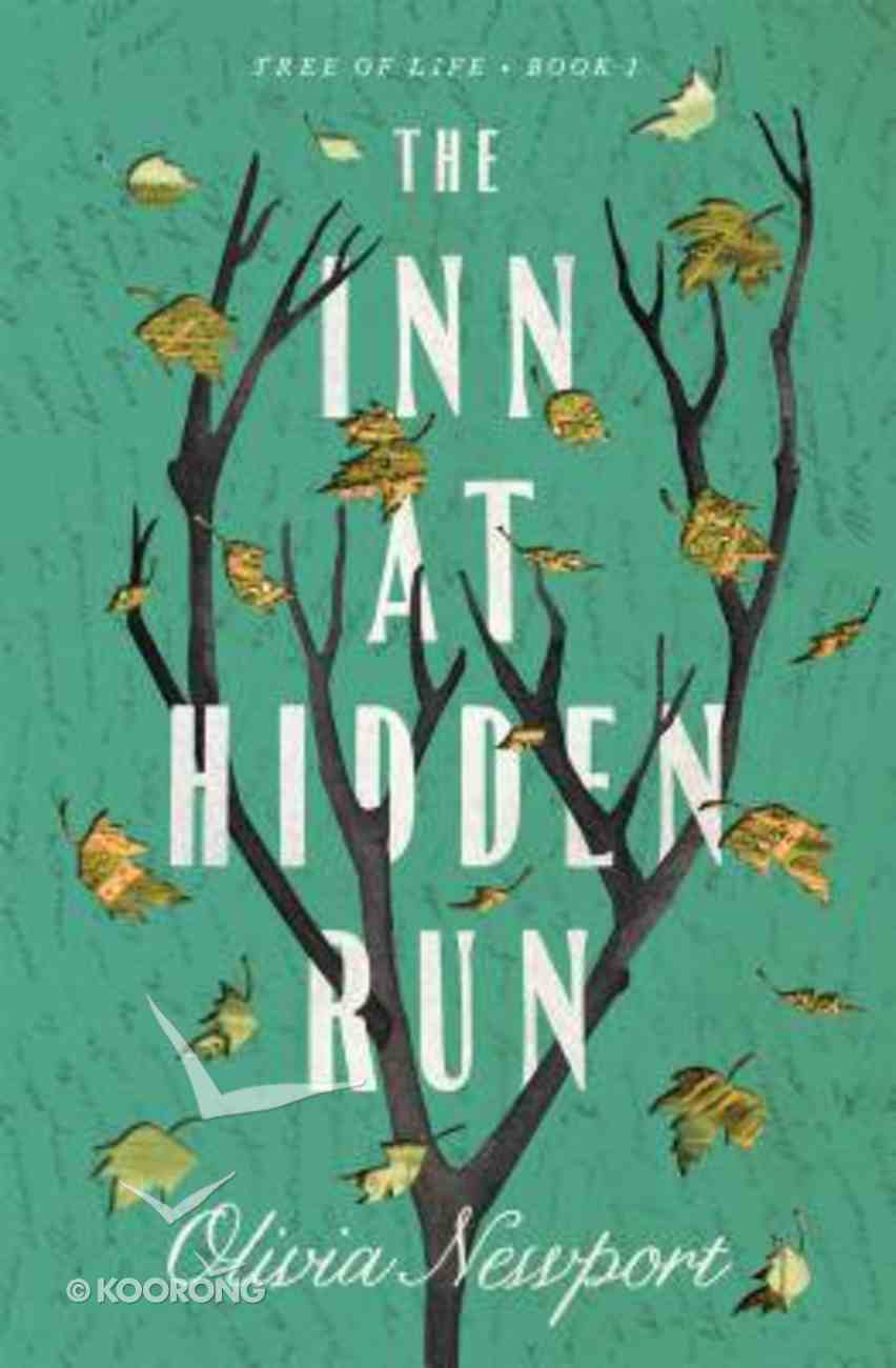 The Inn At Hidden Run (#01 in Tree Of Life Series) Paperback