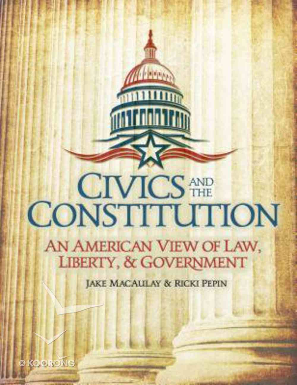 Civics and the Constitution: An American View of Law, Liberty, & Government (Student) Paperback