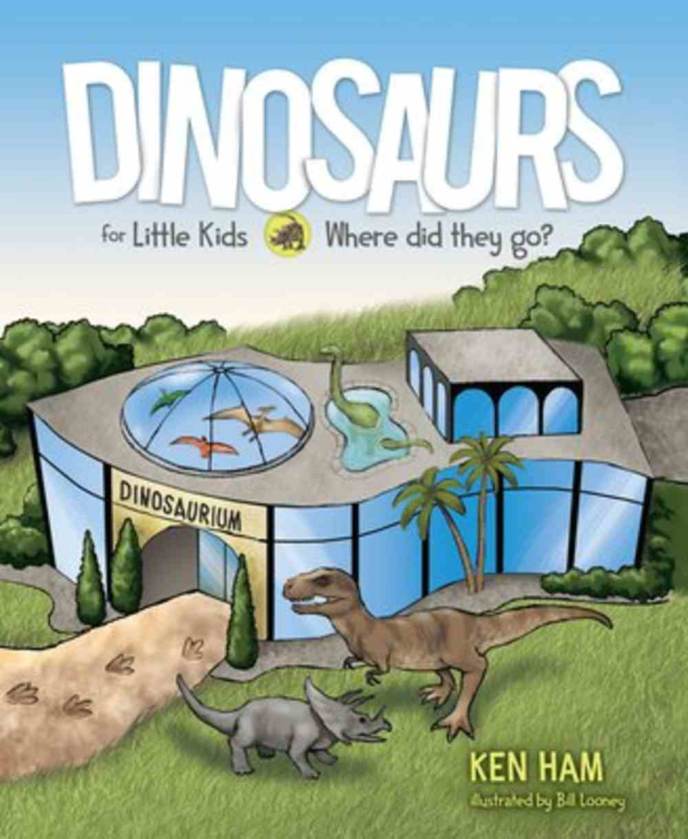 Dinosaurs For Little Kids: Where Did They Go? Hardback