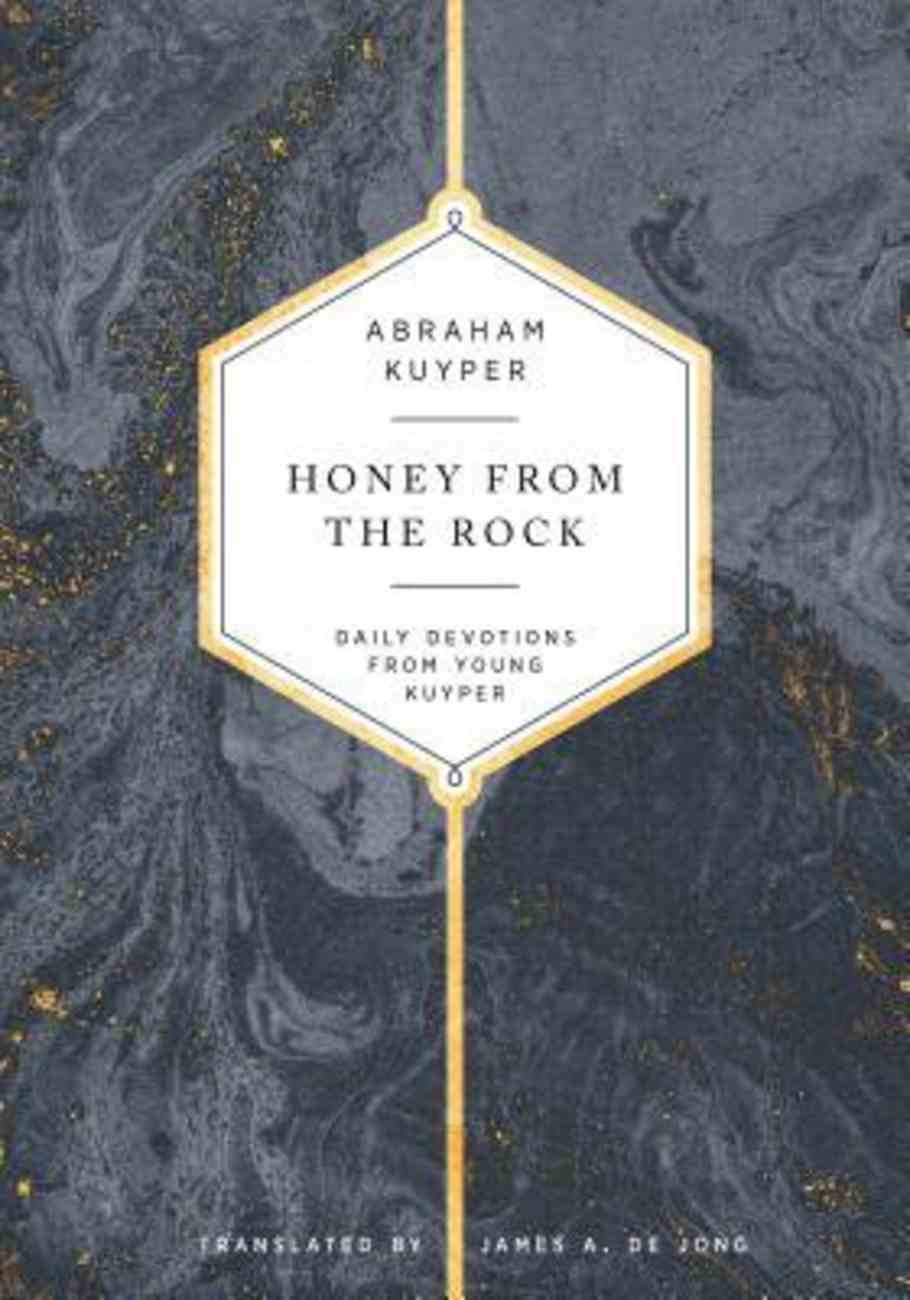 Honey From the Rock: Daily Devotions From Young Kuyper Hardback