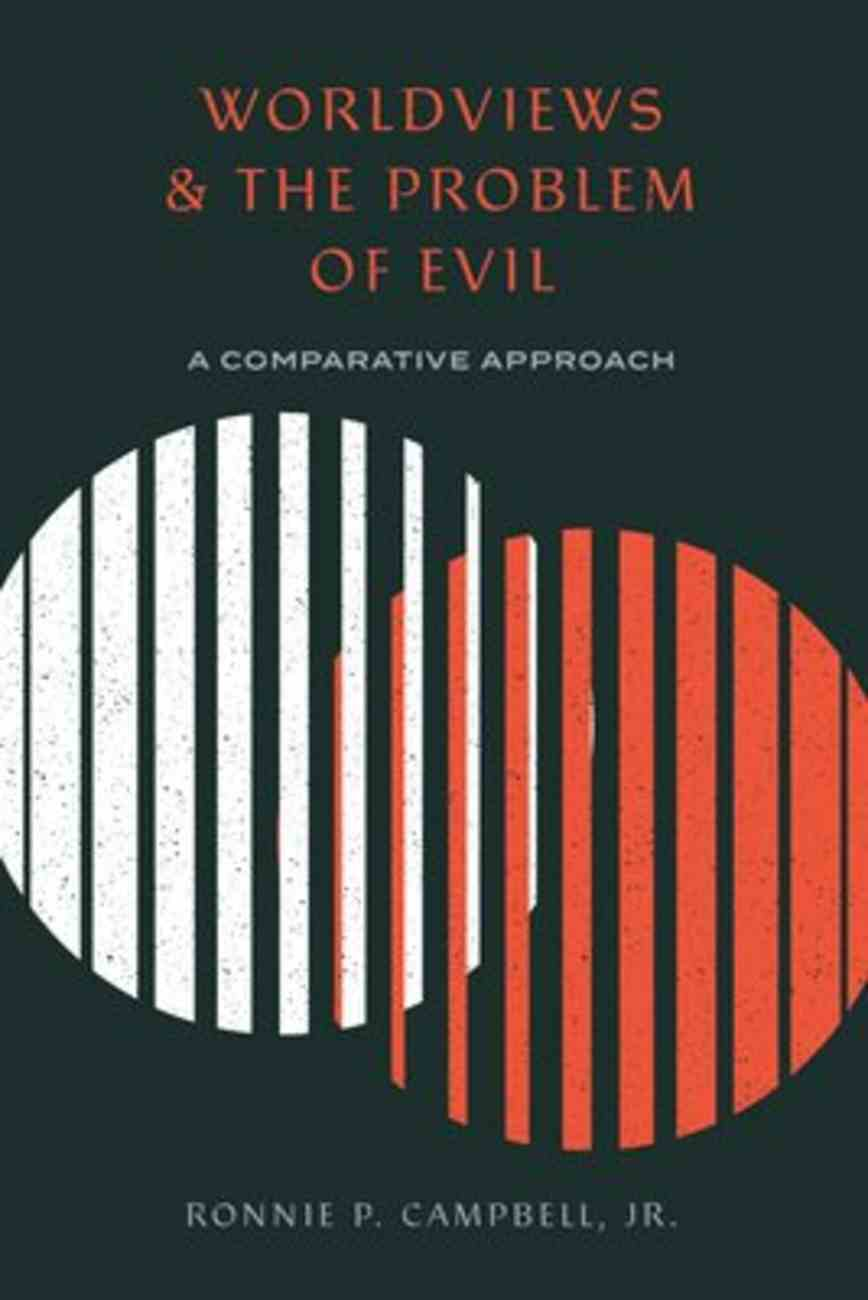 Worldviews and the Problem of Evil: A Comparative Approach Paperback