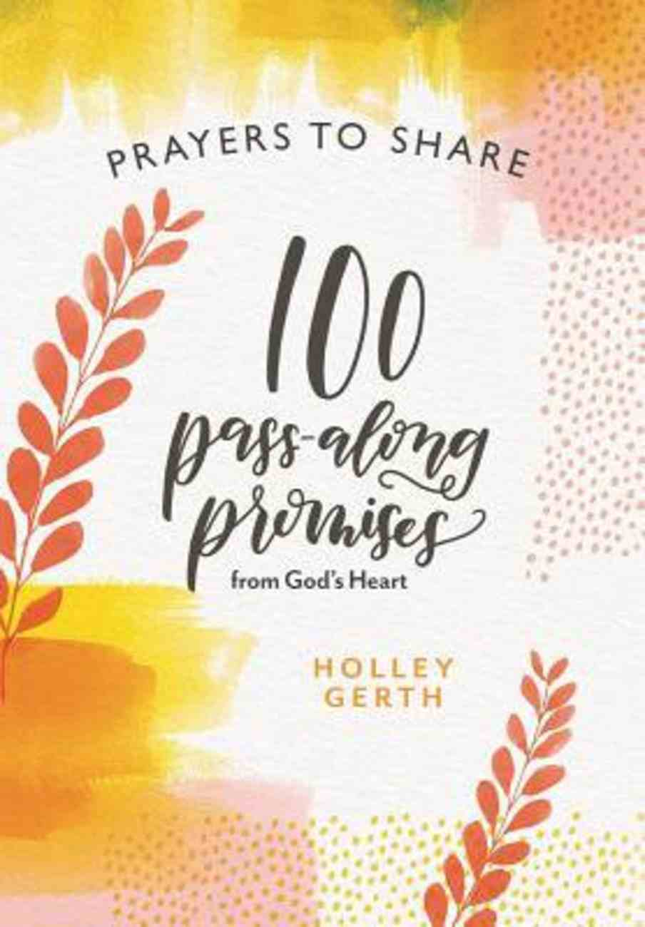 Prayers to Share: 100 Pass-Along Promises From God's Heart Paperback