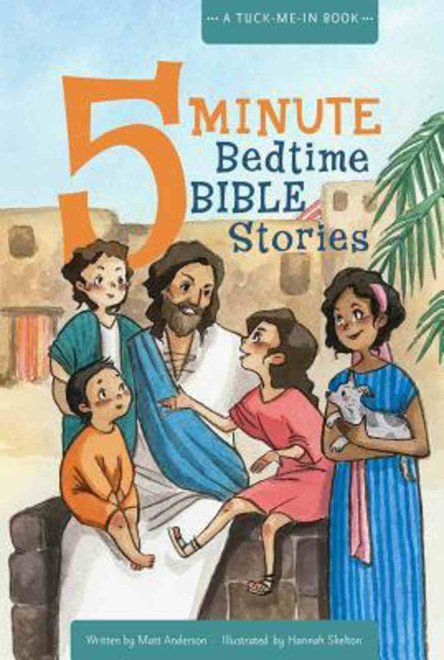 5 Minute Bedtime Bible Stories: A Tuck-Me-In Book Padded Hardback