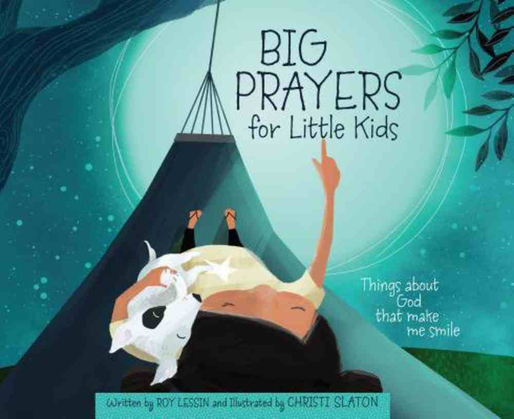 Big Prayers For Little Kids: Things About God That Make Me Smile Hardback
