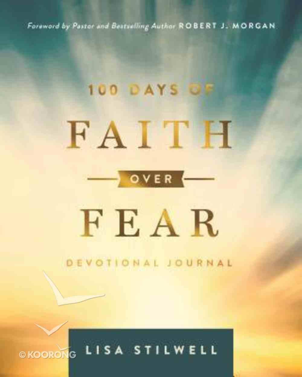 100 Days of Faith Over Fear: Devotional Journal Hardback
