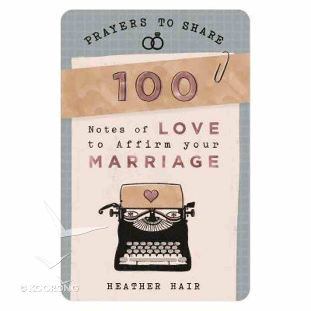 Prayers to Share: 100 Notes of Love to Affirm Your Marriage Paperback