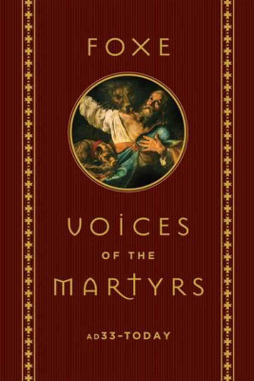 Foxe: Voices of the Martyrs: Ad33 - Today Hardback