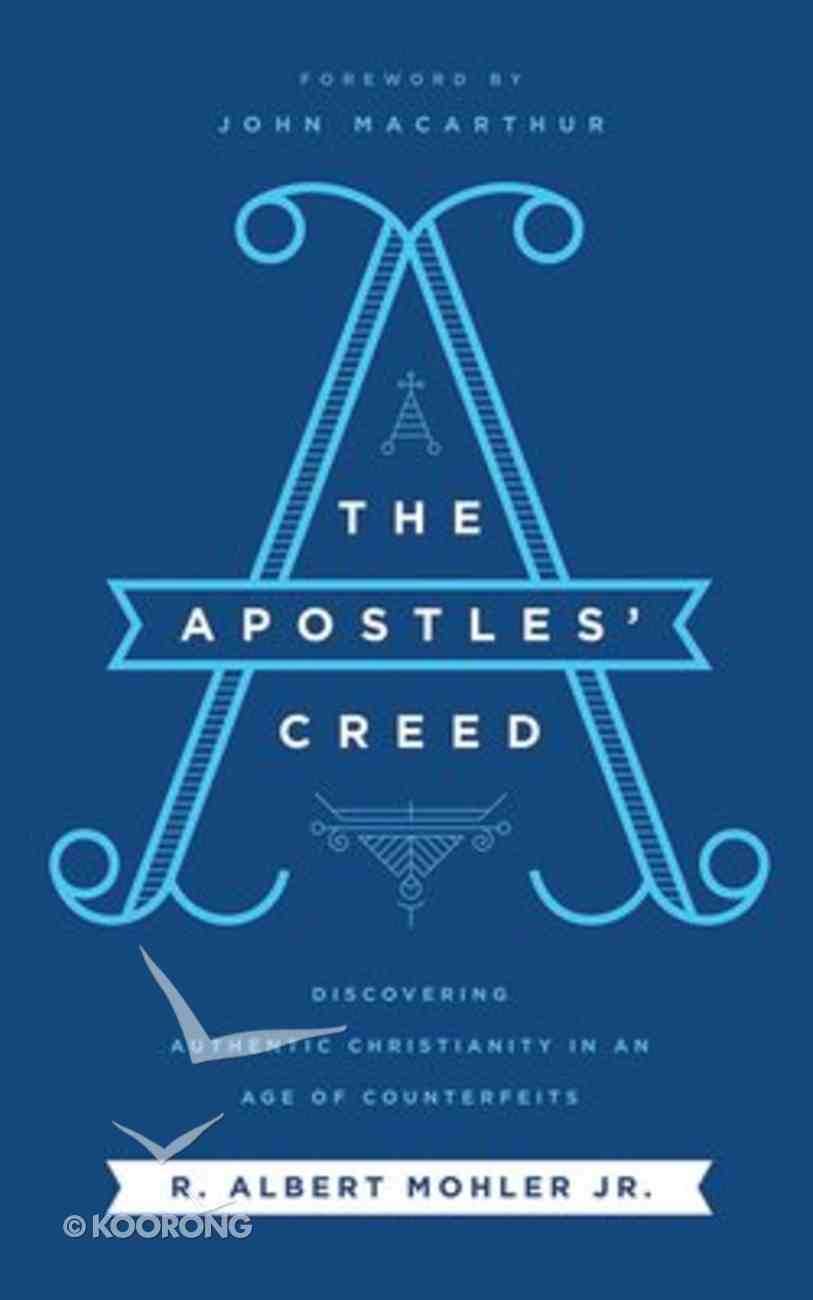 The Apostles' Creed: Discovering Authentic Christianity in An Age of Counterfeits (Unabridged, 6 Cds) CD