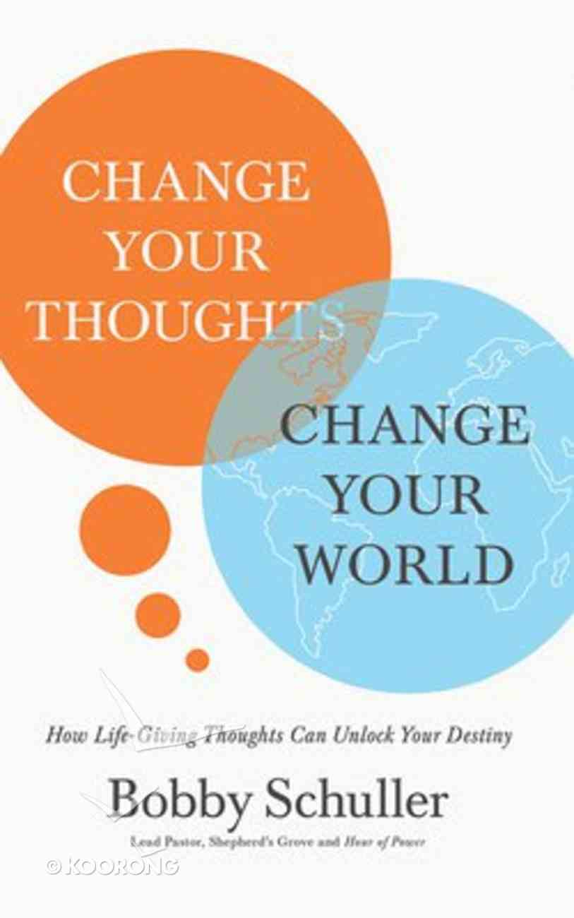 Change Your Thoughts, Change Your World: How Life-Giving Thoughts Can Unlock Your Destiny (Unabridged, 4 Cds) CD