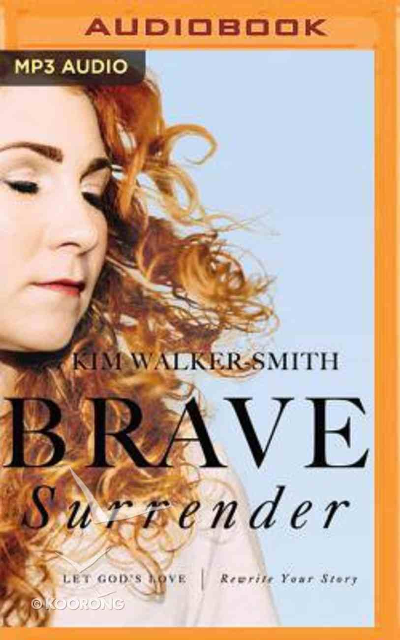 Brave Surrender: Let God's Love Rewrite Your Story (Unabridged, Mp3) CD