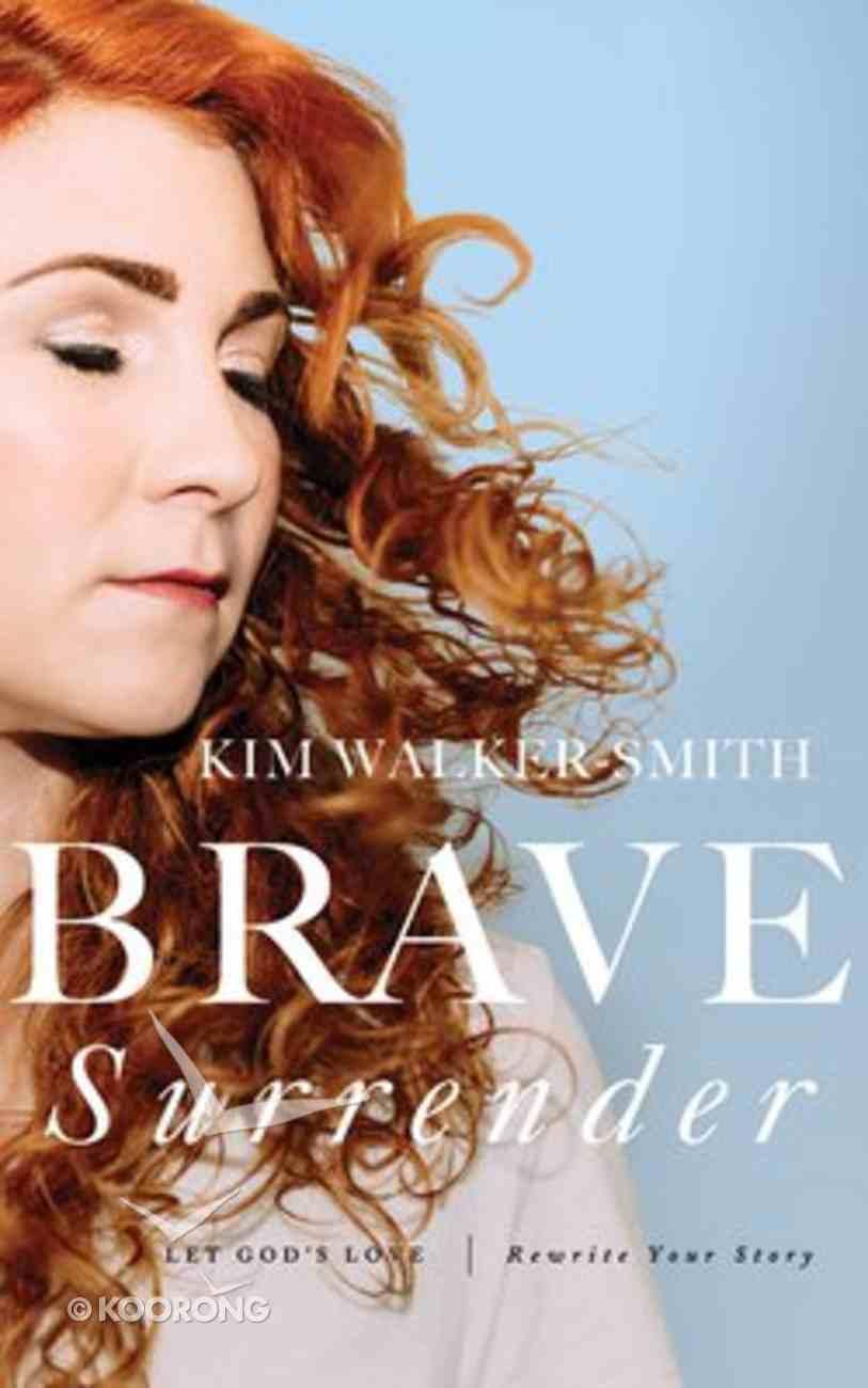 Brave Surrender: Let God's Love Rewrite Your Story (Unabridged, 5 Cds) CD