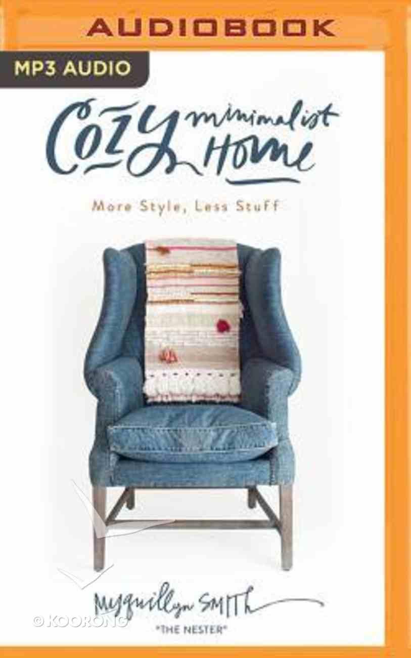 Cozy Minimalist Home: More Style, Less Stuff (Unabridged, Mp3) CD