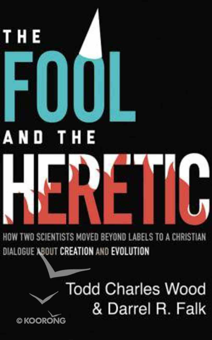 The Fool and the Heretic: How Two Scientists Moved Beyond Labels to a Christian Dialog About Creation and Evolution (Unabridged, 4 Cds) CD