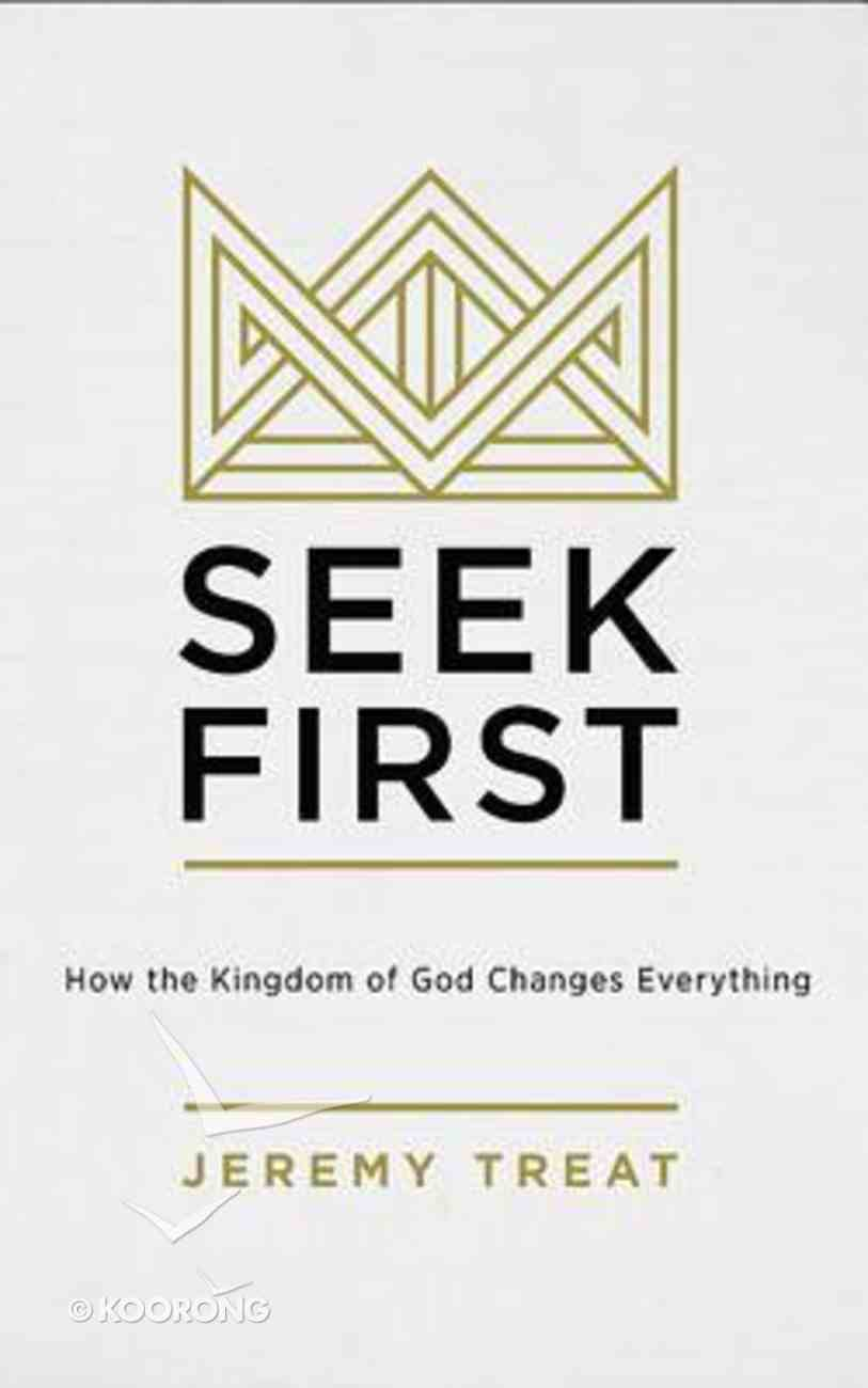 Seek First: How the Kingdom of God Changes Everything (Unabridged, 4 Cds) CD