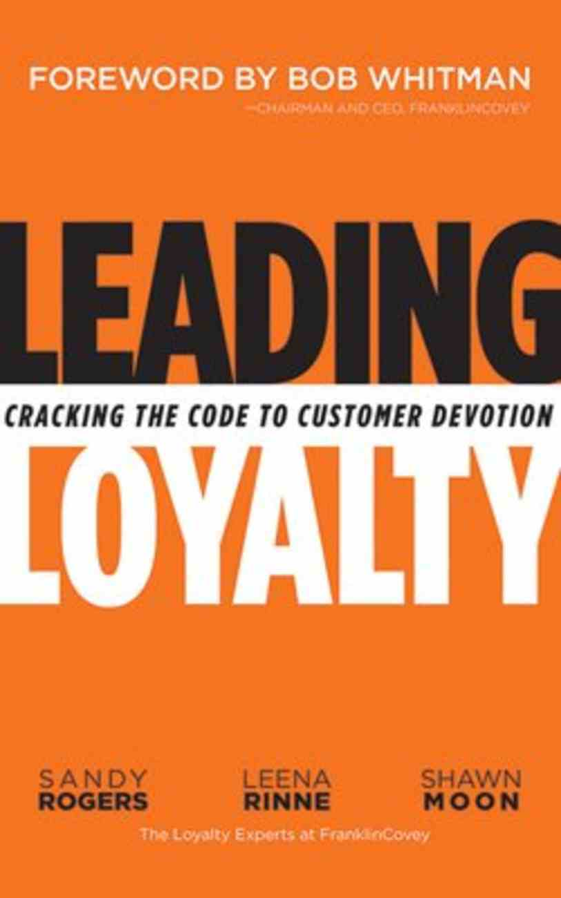 Leading Loyalty: Cracking the Code to Customer Devotion (Unabridged, 6 Cds) CD