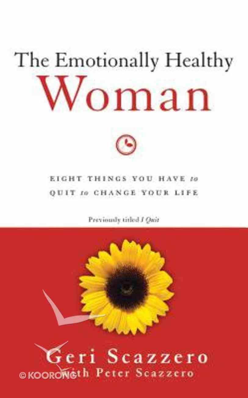 The Emotionally Healthy Woman: Eight Things You Have to Quit to Change Your Life (Unabridged, 5 Cds) CD