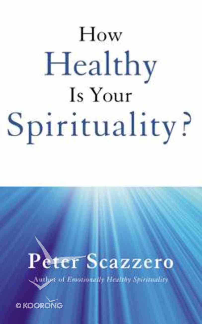 How Healthy is Your Spirituality?: Why Some Christians Make Lousy Human Beings (Unabridged, 2 Cds) CD
