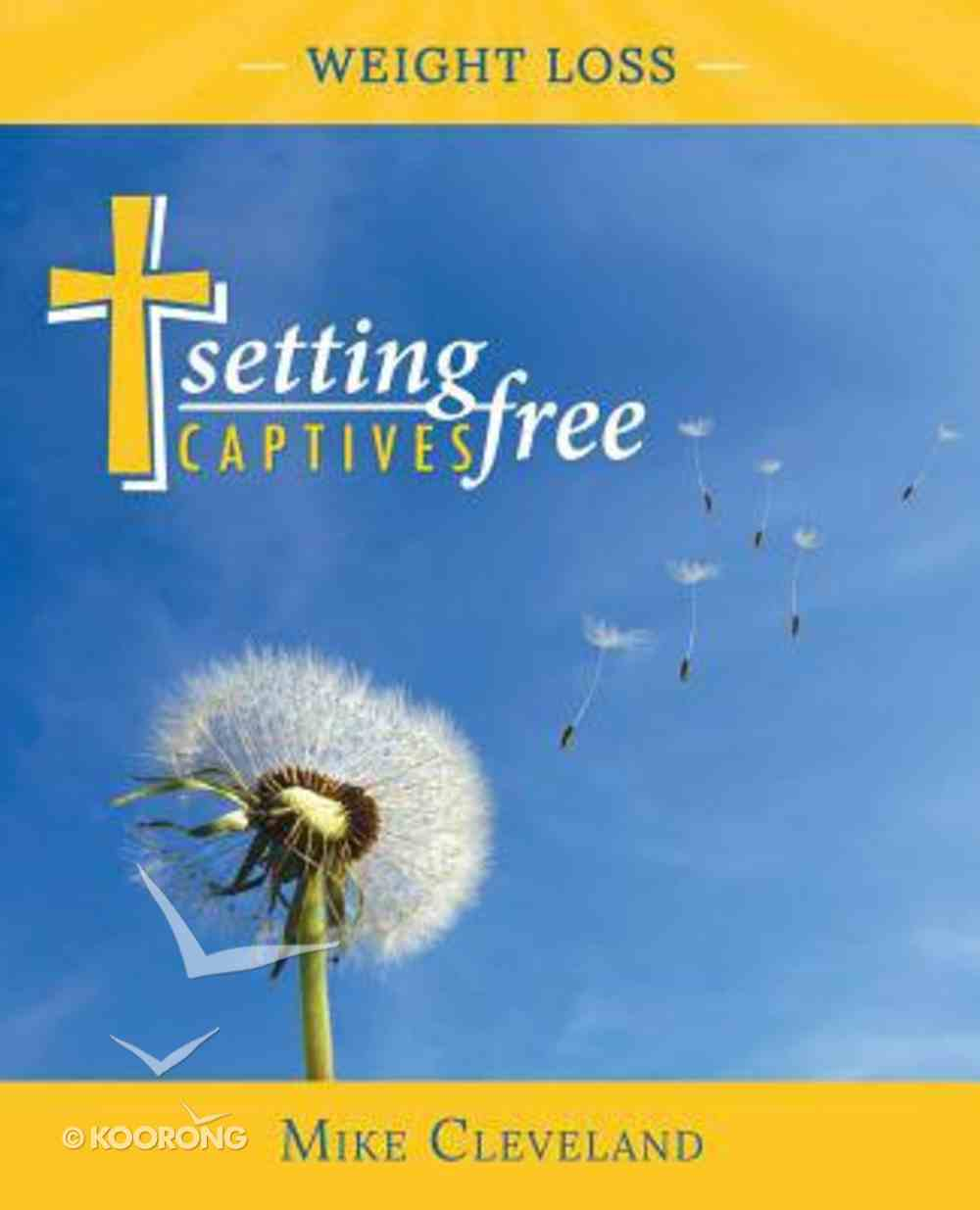 Setting Captives Free: Weight Loss Paperback