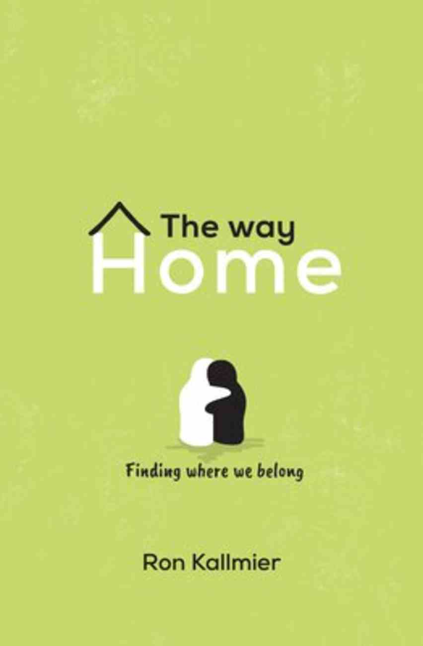 The Way Home: Finding Where We Belong Paperback