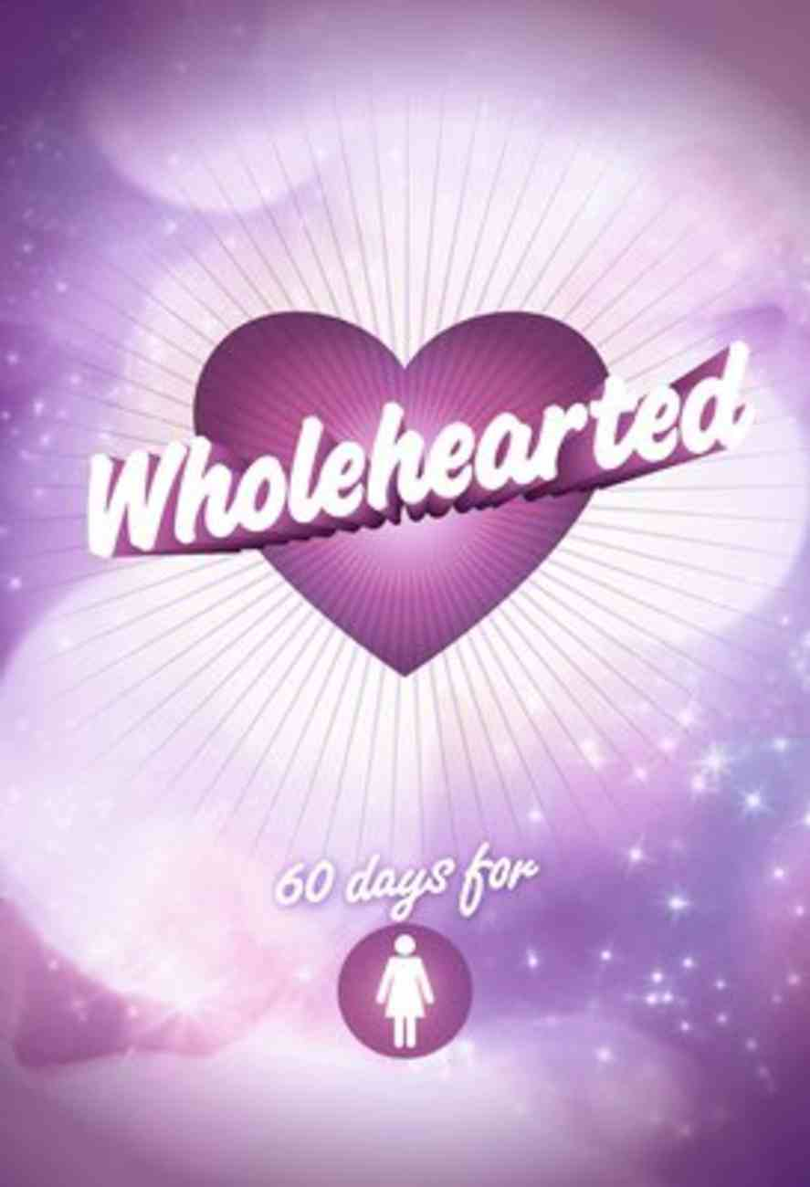 Wholehearted - Girls' Devotional Paperback