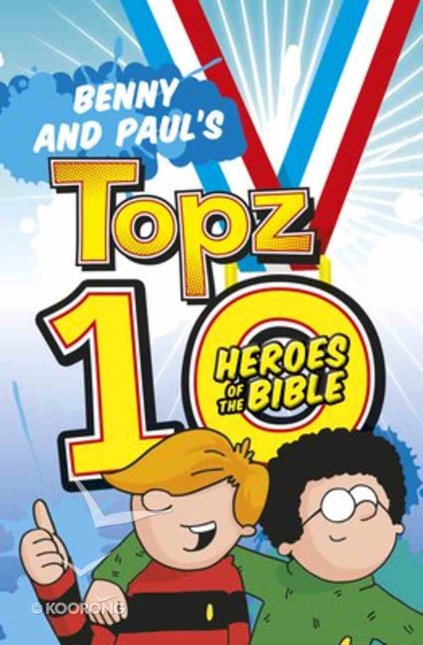 Benny and Paul's Topz 10 Heroes of the Bible (Topz Series) Paperback