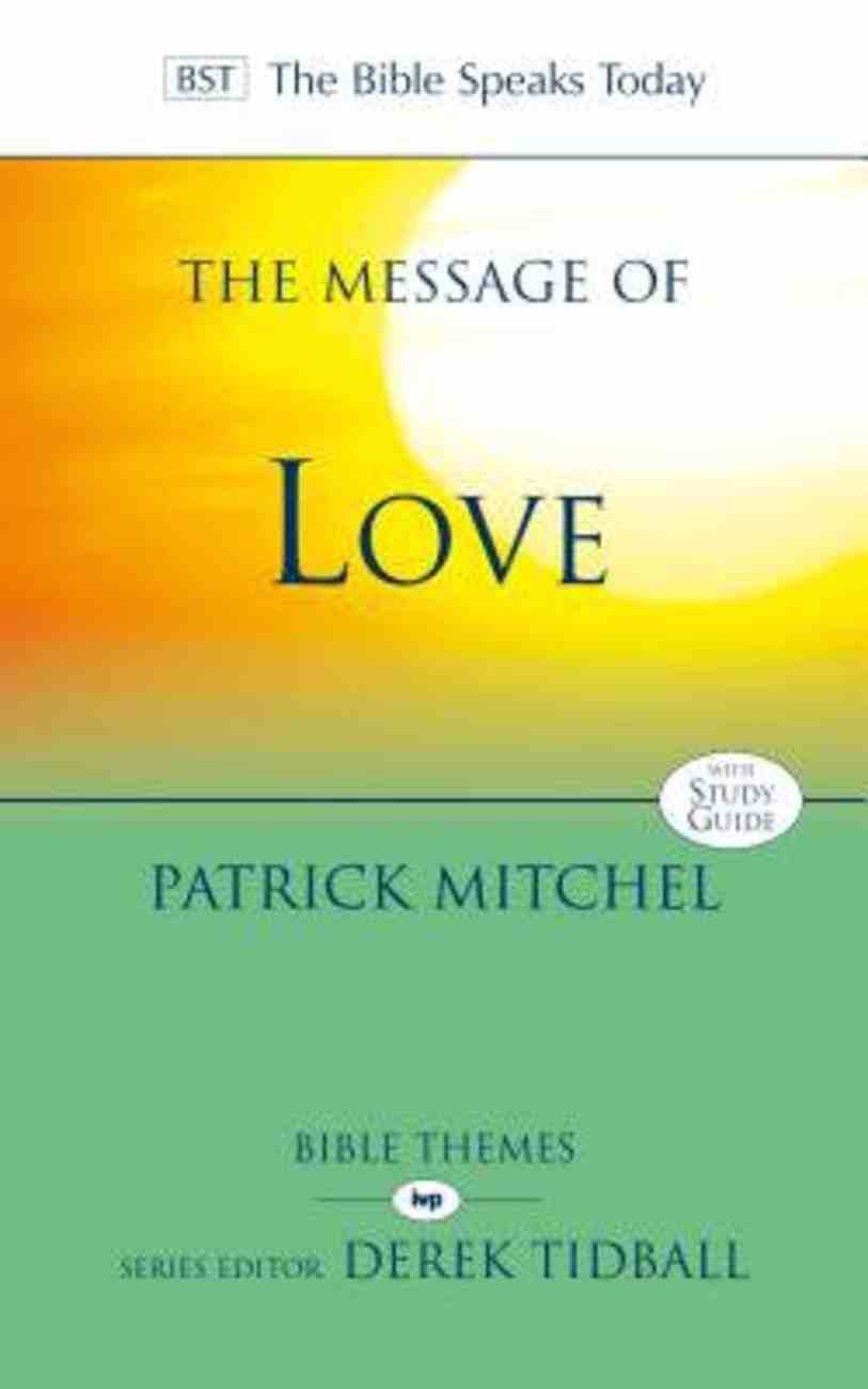 Message of Love, The: The Only Thing That Counts (Bible Speaks Today Themes Series) Paperback