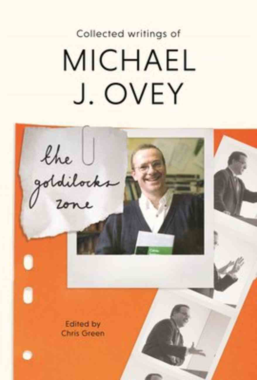The Goldilocks Zone: Collected Writings of Michael J. Ovey Paperback