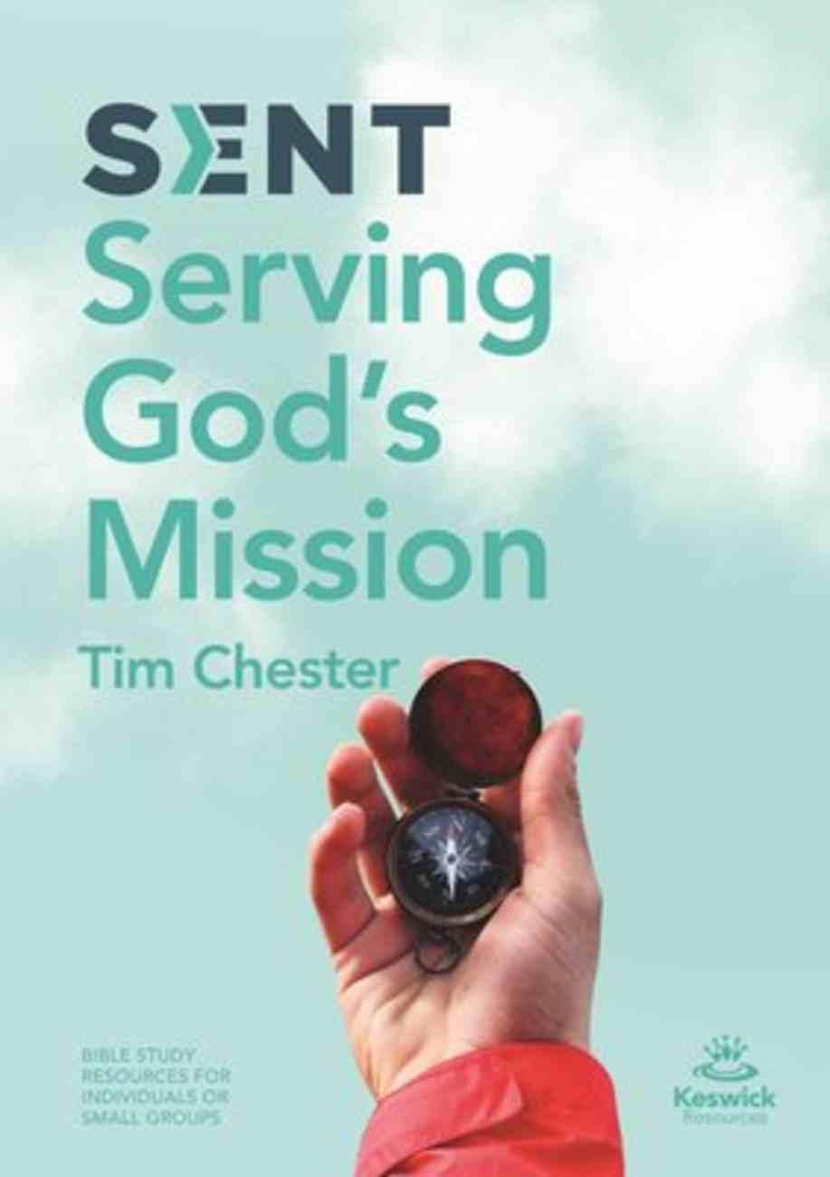 Sent: Serving God's Mission Paperback