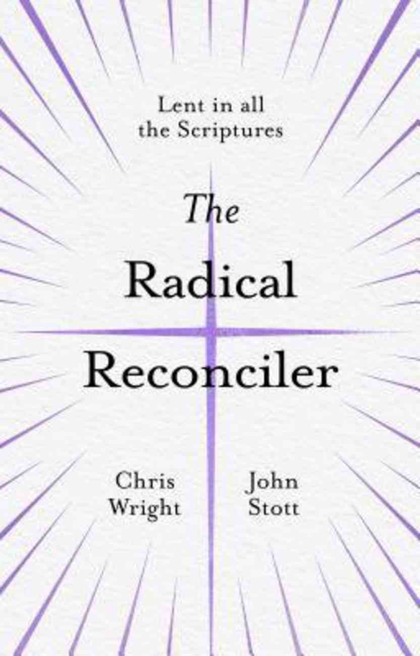 The Radical Reconciler: Lent in All the Scriptures Paperback