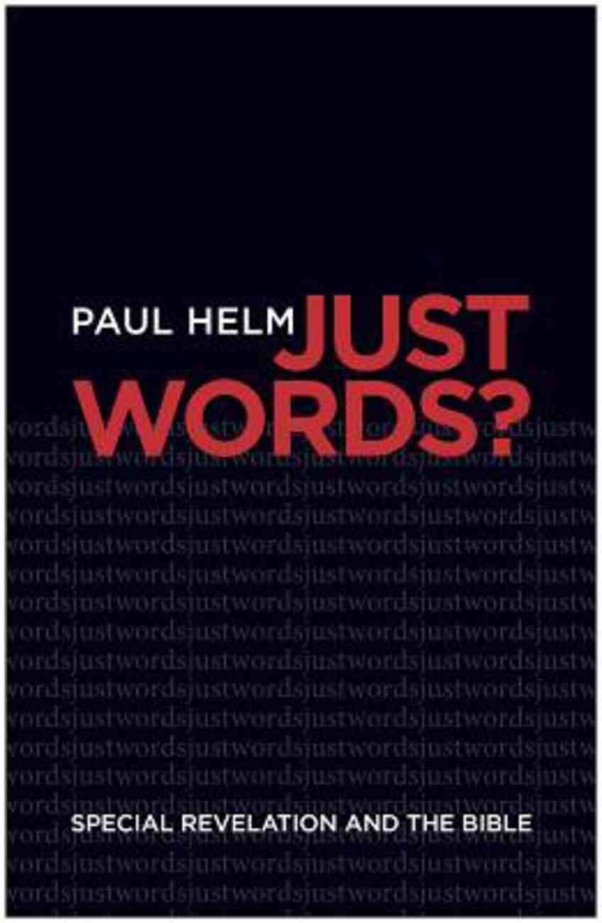 Just Words?: Special Revelation and the Bible Paperback