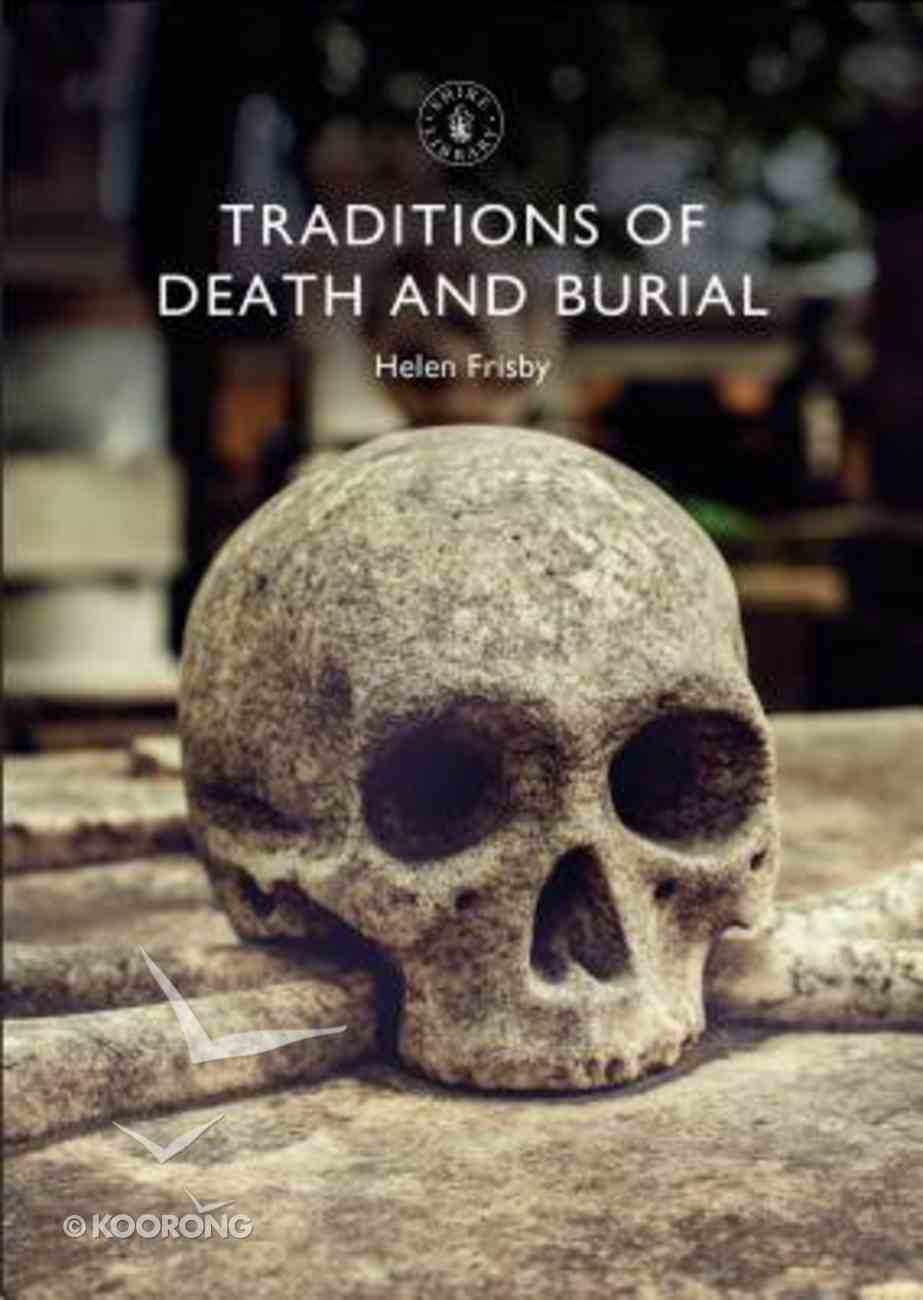 Traditions of Death and Burial Paperback