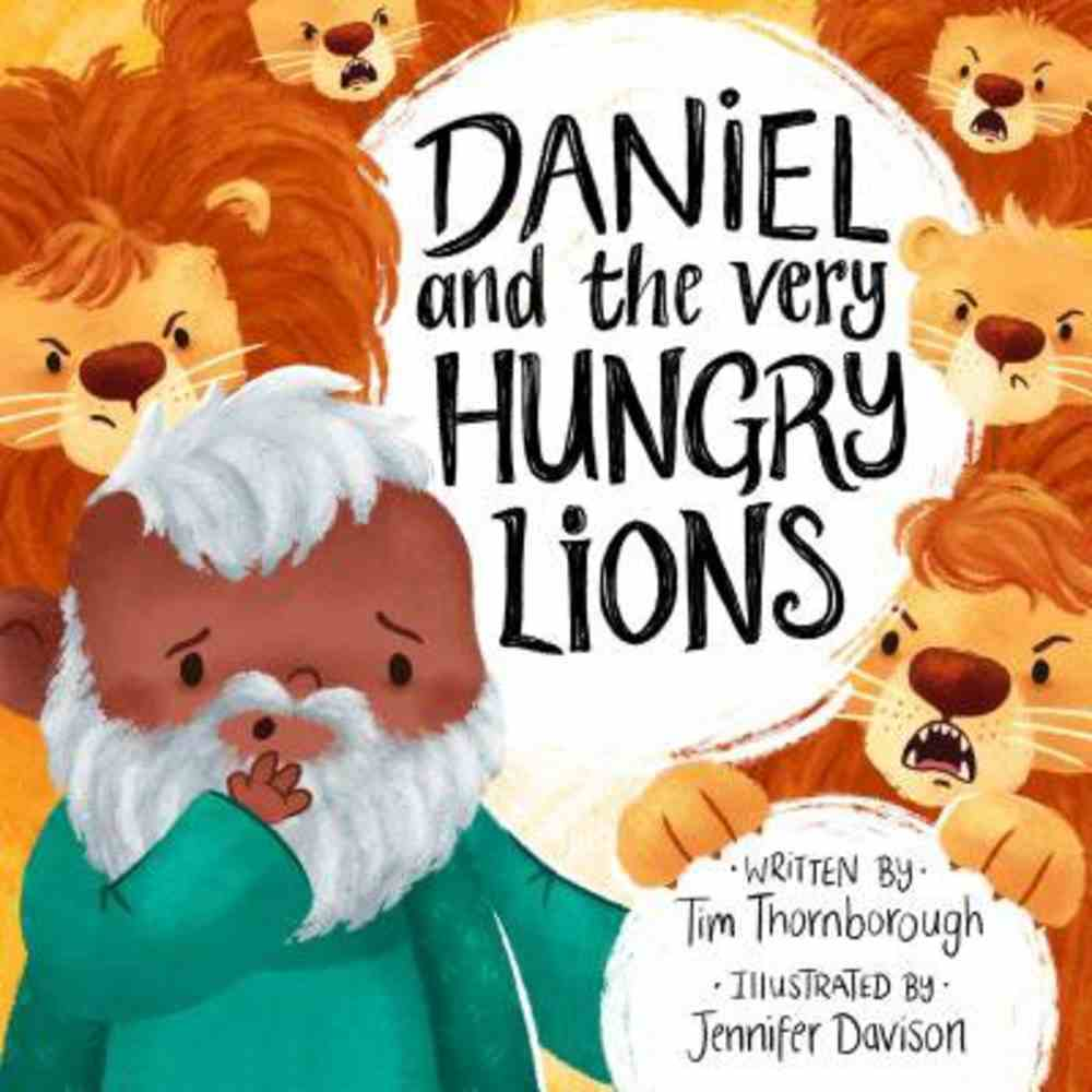 Daniel and the Very Hungry Lions (Very Best Bible Stories Series) Hardback