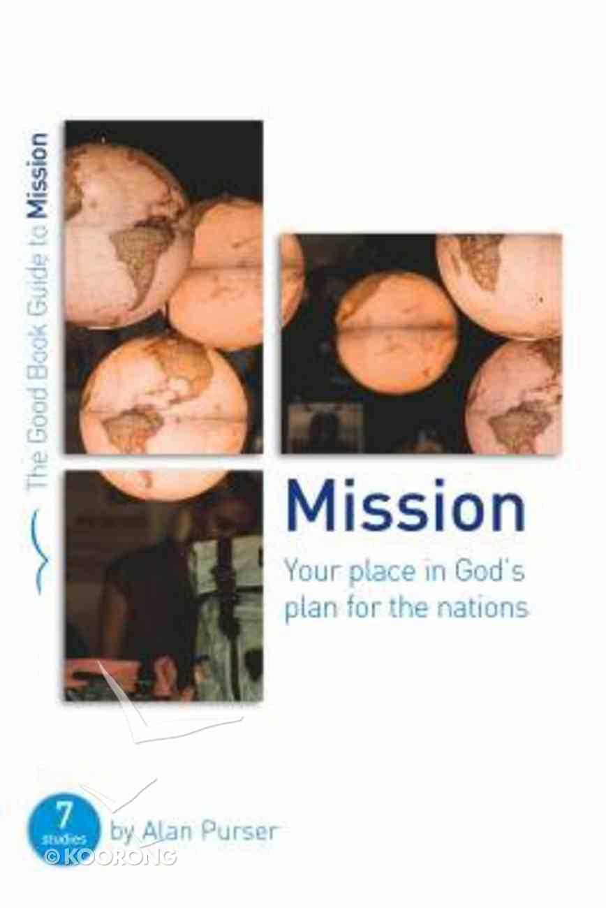 Mission: Your Place in God's Plan For the Nations: Seven Studies For Groups and Individuals (The Good Book Guides Series) Paperback