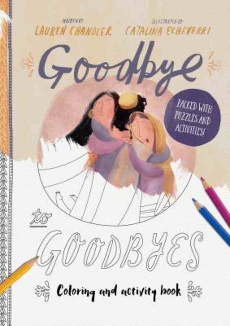 Goodbye to Goodbyes Coloring and Activity Book: Packed With Puzzles and Activities Paperback
